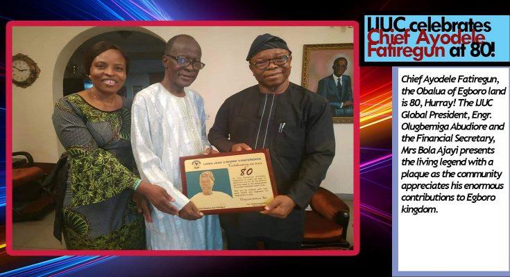 IJUC celebrates Chief Ayodele Fatiregun at 80!